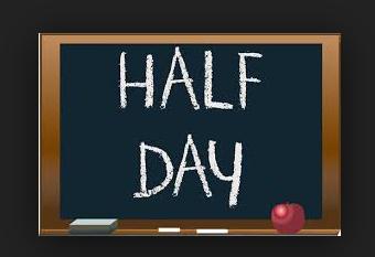 HALF DAY OF SCHOOL TOMORROW – Ms. Bowdell's Class